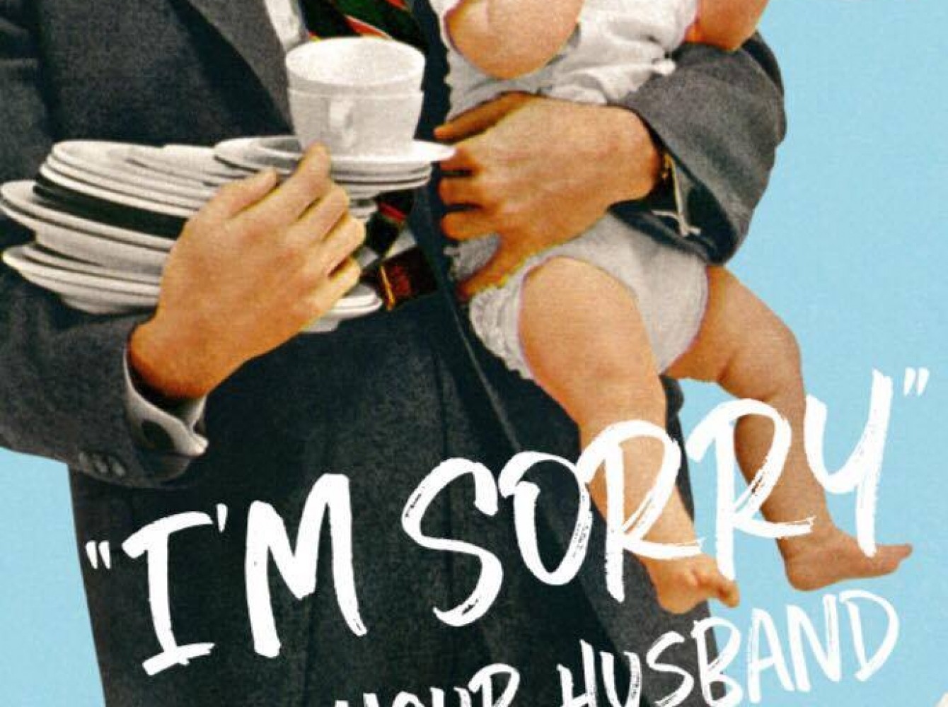 """I'm Sorry""- Your Husband, My New Book"